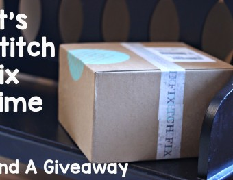 It's Stitch Fix Time and Time For A Giveaway