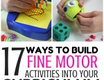 17 Ways To Build Fine Motor Activities Into Your Curriculum