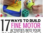 17 Ways To Build Fine Motor Activities Into Your Curriculum