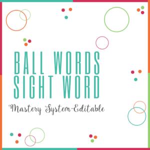 Ball Words Sight Word Mastery System-Editable