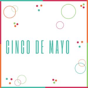 ❤️ Cinco de Mayo