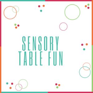 Sensory Table Fun